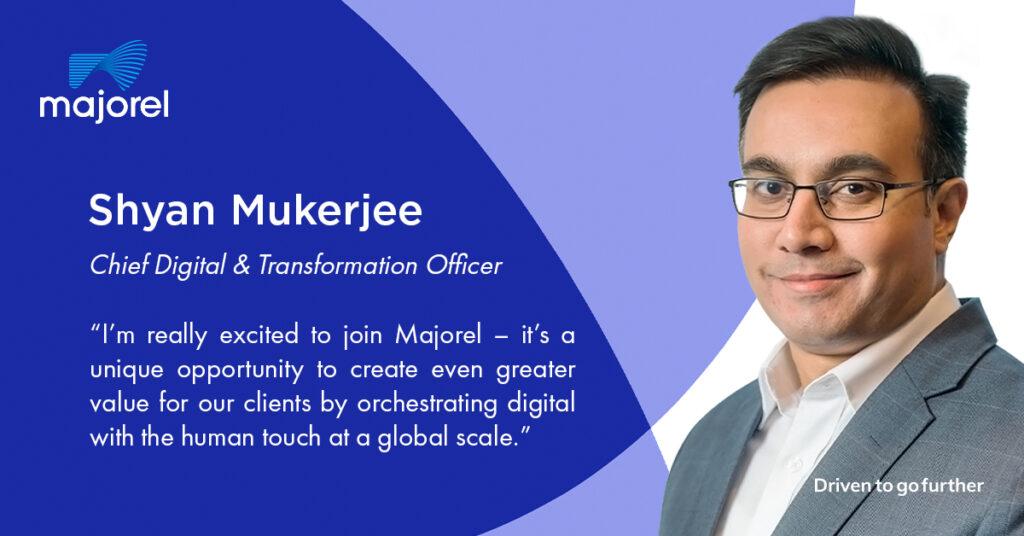Shyan Mukerjee zum neuen Chief Digital and Transformation Officer von Majorel ernannt